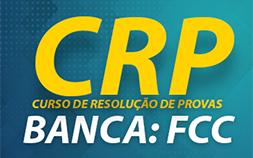 CRP - Curso Resolução de Provas - Banca FCC