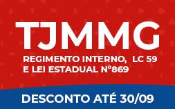 TJMMG – REGIMENTO INTERNO, LC 59 e LEI ESTADUAL N 869