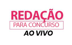 CURSO REDAÇÃO PARA CONCURSOS - AULA EXPERIMENTAL GRATUITA