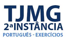 TJMG 2a INSTÂNCIA - EXERCÍCIOS BANCA: IBFC