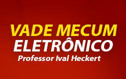 VADE MECUM ELETRÔNICO – Prof. IVAL HECKERT - Leis processuais