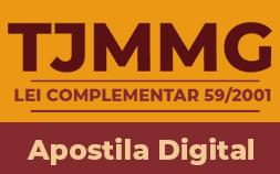 APOSTILA - LEI COMPLEMENTAR 59/2001 PARA O TJMMG