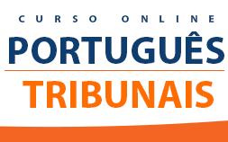 CURSO PORTUGUÊS PARA TRIBUNAIS