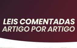 LEIS COMENTADAS pelo Prof. Ival - ARTIGO POR ARTIGO