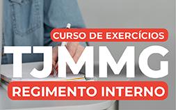 TJMMG – REGIMENTO INTERNO – TREINAMENTO (exercícios)