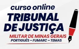 CURSO TRIBUNAL DE JUSTIÇA MILITAR DE MINAS GERAIS